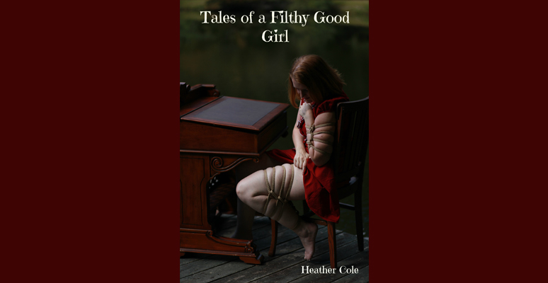 Kat Crimson's Review of 'Tales of a Filthy Good Girl' by Heather Cole