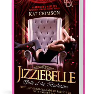 Jizziebelle: Belle of the Burlesque (Hardwoods harlot Book 1) by Kat Crimson