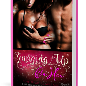 Ganging Up On Her, by Kat Crimson (Best Friends to Lovers Volume 6)