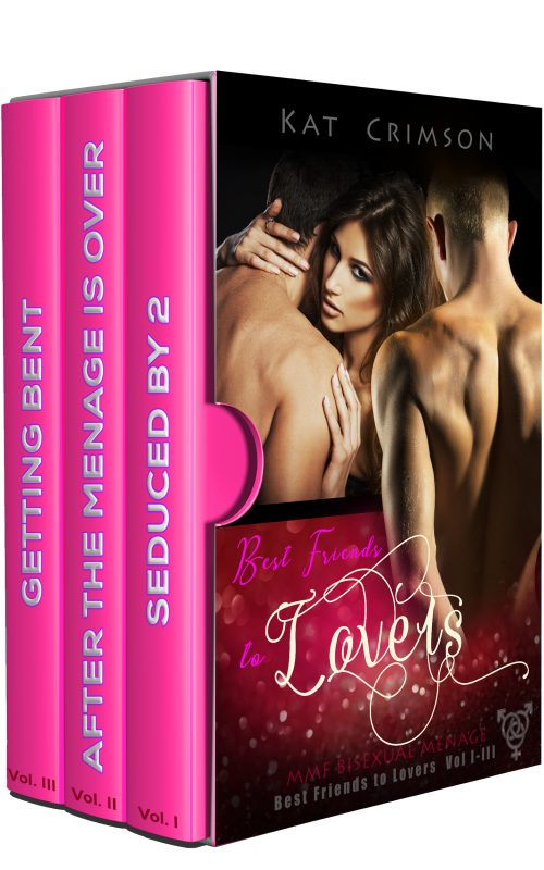 Best Friends to Lovers Volumes I-III Box Set: MMF Bisexual Ménage à Trois Romance Series