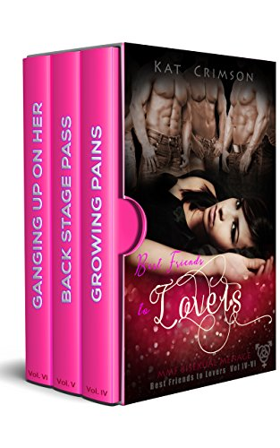 Best Friends to Lovers Volumes IV-VI Box Set: MMF Bisexual Ménage Romance Series