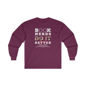 Book Nerds Do It Better, Long SLeeve Solid Tee