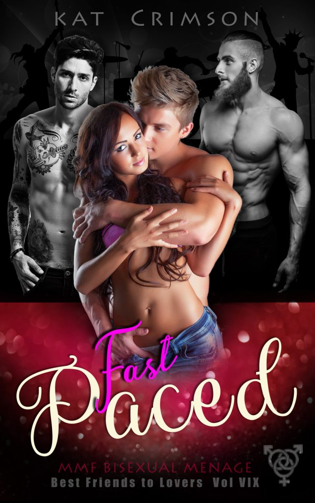 Fast Paced: MMF Bisexual Menage, Best Frineds to Lovers Volume 9, by Kat Crimson