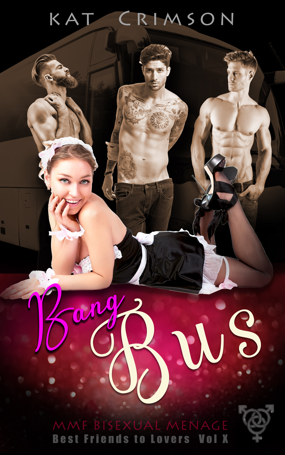 BANG BUS: MMF Bisexual Menage, Best Frineds to Lovers Volume 10, by Kat Crimson